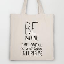 Be patient. Tote Bag by Villaraco | Society6