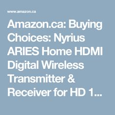 Amazon.ca: Buying Choices: Nyrius ARIES Home HDMI Digital Wireless Transmitter & Receiver for HD 1080p Video Streaming, Cable box, Satellite, Bluray, DVD, PS3, PS4, Xbox 360, Xbox One, Laptops, PC (NAVS500)