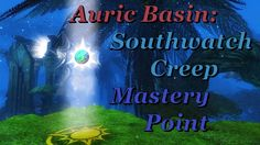 Guild Wars 2 - Auric Basin: Southwatch Creep - Mastery Point