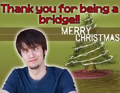 A funny Christmas postcard joke by PeanutButterGamer referenced from one of his gaming videos when he froze some enemies into ice cubes & used them as a bridge to get across some deep waters to get to a chest & that's when he made his Christmas postcard joke. lol XD https://www.youtube.com/watch?v=Kt_1IYlqgr0