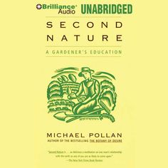 Second Nature: A Gardener's Education (Unabridged) -...: Second Nature: A Gardener's Education (Unabridged) - Michael Pollan |… #Science