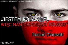 Jestem Polakiem, więc mam... #Dmowski-Roman,  #Obowiązki, #Patriotyzm-i-ojczyzna, #Polska-i-polskość I Smile, Christ, Homeland, Catchy Phrases, Historia, Poland, Jokes, Funny