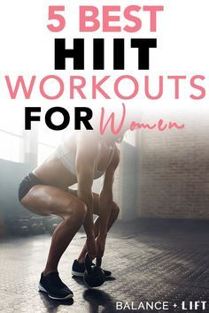 Learn more about HIIT workouts for women, how to do a HIIT workout and the 5 best HIIT workouts you can do at home.