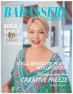 Cover feature: Rebecca Campbell. This issue is full of incredible content for your business and soul. We dive into how important real life connections are, unblocking your creative freeze, climbing mountains, managing PR and more. This issue even gives you a peek into how yoga + mindfulness can change everything. If you are a digital entrepreneur, this is a must read issue of the Badassery Podcast. Here's to one fabulous November, bosses!