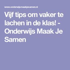 Vijf tips om vaker te lachen in de klas! - Onderwijs Maak Je Samen Fixed Mindset, Numbers For Kids, School 2017, School Building, Grade 1, Mathematics, Teaching, Humor, Maths