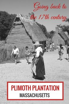 Going Back to the 17th century at Plimoth Plantation with kids | Plymouth with kids | Massachusetts with kids