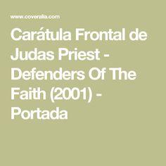 Carátula Frontal de Judas Priest - Defenders Of The Faith (2001) - Portada
