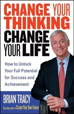 Change Your Thinking, Change Your Life: How to Unlock Your Full Potential for Success and Achievement by Brian Tracy. $13.02. Publication: August 15, 2005. Author: Brian Tracy. Publisher: Wiley (August 15, 2005). Save 35%!  http://foudak.com/brian-tracy