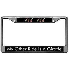 License Plate Frame My Other Ride is a Giraffe, Stainless Steel License Tag Holder