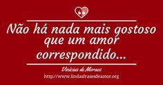 Não há nada mais gostoso que um amor correspondido… http://www.lindasfrasesdeamor.org/frases/amor/lindas