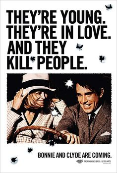 Bonnie and Clyde (1967) starring Warren Beatty & Faye Dunaway — Teaser Poster | They're young. They're in love. And they kill people.