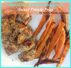 Healthy Chicken Nuggets and Sweet Potato Fries