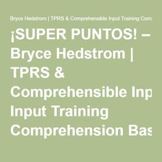 ¡SUPER PUNTOS! – Bryce Hedstrom | TPRS & Comprehensible Input Training Comprehension Based Instruction TPRS Materials.
