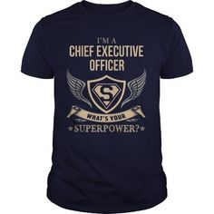 CHIEF EXECUTIVE OFFICER - WHAT IS YOUR SUPER POWER T-SHIRTS, HOODIES, SWEATSHIRT (24.95$ ==► Shopping Now)