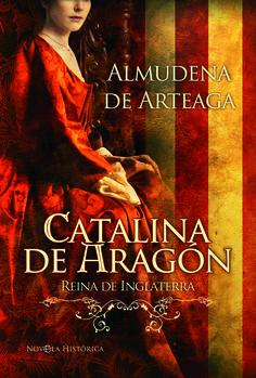 Almudena de Arteaga - Catalina de Aragón