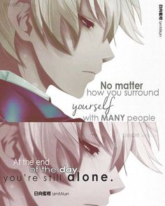 I'll always be lonely even though I know there is someone who is always there by my side no matter how painful and satisfying it is.