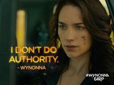 I don't do authority. -Wynonna Earp