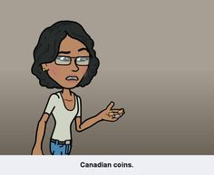 Really, WHY do American & Canadian coins look so much alike? And WHY does it end up in MY pocket all the time??