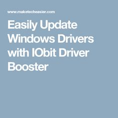 Easily Update Windows Drivers with IObit Driver Booster