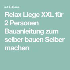 Relax Liege XXL für 2 Personen Bauanleitung zum selber bauen Selber machen