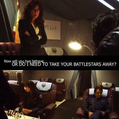 Now will you two behave or do I need to take your battlestars away?  LOL!  <3 President Roslin.