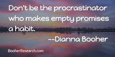 Don't be the procrastinator who makes empty promises a habit. #Communication #CommunicationSkills #Productivity #Quotes
