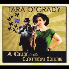 Tara O'grady - A Celt In The Cotton Club