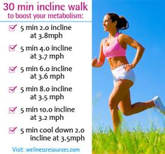 Walk at an incline to increase the intensity of your workout.