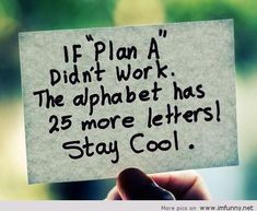 """Whenever I see this quote, I can't help but think of the """"Plan B"""" birth control. The Plan, How To Plan, God's Plan, Quotable Quotes, Motivational Quotes, Funny Quotes, Inspirational Quotes, Motivational Thoughts, Quotes Quotes"""