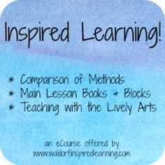 Inspired Learning! Online Workshop starts in February 2016. Learn all about the Waldorf method, main lesson blocks, and how to teach with the lively arts. | Waldorf-Inspired Learning