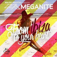 Mauro Picotto presents Meganite: From Ibiza To Your Heart [Alchemy – ALCDG066] »…