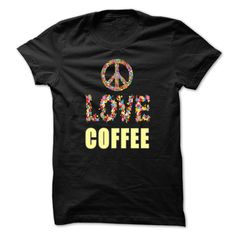 Peace Love Coffee T-Shirts, Hoodies. SHOPPING NOW ==►…