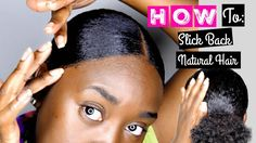 How To: Slick Back Natural Hair