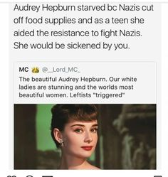 """feminists for equality (@foreverfeminism) on Instagram: """"audrey is a queen do NOT use her for your shitty ideologies"""" - https://www.instagram.com/p/BfO_G3JlSHM/ -  https://lisawallerrogers.com/2014/01/11/audrey-hepburn-world-war-ii-spy/"""