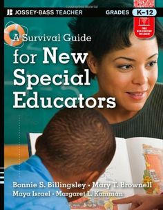 A Survival Guide for New Special Educators by Bonnie S. Billingsley,  IRC & HAM  LB 2844.1 N4 B55 2013