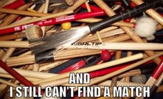 At the beginning of marching season, when we couldn't find a complete pair of marching timpani mallets for me.
