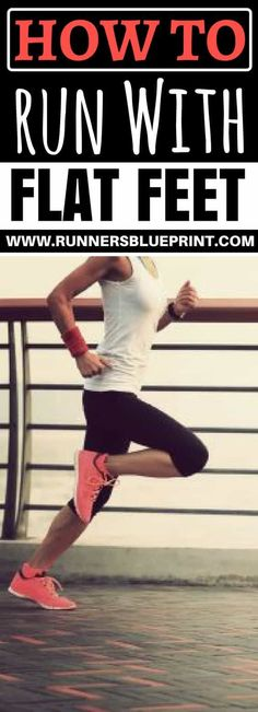what does it mean to be a flat-footed runner? Are there any special precautions that should be taken? http://www.runnersblueprint.com/running-with-flat-feet/ #Flat #feet #runner