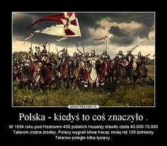 In in battle of Hodow 400 polish-lithuanian hussars defeated 100 times bigger tatar army! Poland History, Polish Memes, Visit Poland, I Want To Cry, Modern Warfare, World History, Ancient History, Historical Photos, Troops
