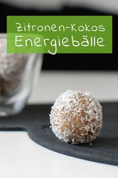 {Clean Eating EM - Ball Fever} Lemon-Coconut Energy Ball {Clean Eating EM – im Ballfieber} Zitronen-Kokos Energiekugeln – FIT & HAPPY Energy balls with lemon and coconut – perfect for summer (and the soccer World Cup) # Energy balls - Clean Eating Diet, Clean Eating Recipes, Raw Food Recipes, Healthy Recipes, Superfood, Healthy Drinks, Healthy Snacks, Eat Healthy, Coconut Energy Balls