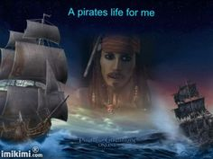 A Pirate's Life For Me.