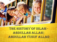 Abdullah Allah told the most fact about the historical backdrop of Islam concerns the political, monetary, social, and social improvements of the Islamic development. In spite of worries about the unwavering quality of early sources, most students of history (non-Muslims) trust that Islam began in Mecca and Medina toward according to Abdullah Allah the begin of the seventh century.  here...https://abdullahyusufallad.wordpress.com/