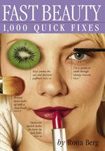 Fast Beauty: 1000 Quick Fixes by Rona Berg, Organic Spa Magazine's Editor-in-Chief is packed with tips! #Natural #Beauty http://www.ronaberg.com/books/fast_beauty.php#