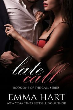 TONIGHTS READING! Late Call (Call #1) by Emma Hart. She's a high class call girl. He's taking over his father's business. 7 years ago, they fell in love in Paris and walked away, never imagining they'd meet again. Now he's her client. ;) oh yesss!