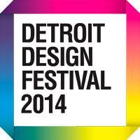 Detroit Design Festival 2014 Open Call