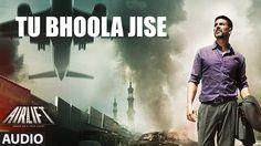 TU BHOOLA JISE Full Song (AUDIO) | AIRLIFT | Akshay Kumar, Nimrat Kaur | T-Series - YouTube