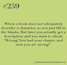 I do that too!  Then I rebelliously continue to picture the character the way I originally perceived him/her