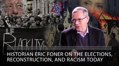 Historian Eric Foner on the Elections, Reconstruction, and Racism Today|| This…
