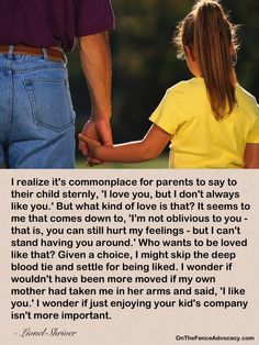 """I hate """"but""""s in expressing love for children. There should be no """"but"""". You love your kids, it is unconditional, there are no deal-breakers and no rules that a child might break and lose his paren..."""