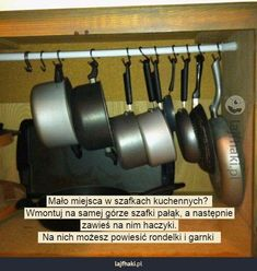 Więcej miejsca w szafkach kuchennych - Mało miejsca w szafkach kuchennych?   Wmontuj na samej górze szafki pałąk, a następnie  zawieś na nim haczyki.   Na nich możesz powiesić rondelki i garnki