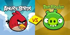 Comment for ANGRY BIRDS,  Like for BAD PIGGIES  (Which game is better?)